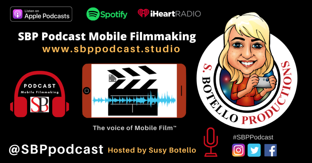 SBP Podcast Mobile Filmmaking